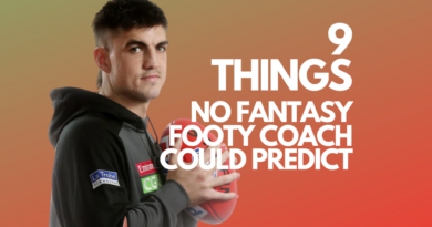 9 Things No Fantasy Footy Coach Could Predict