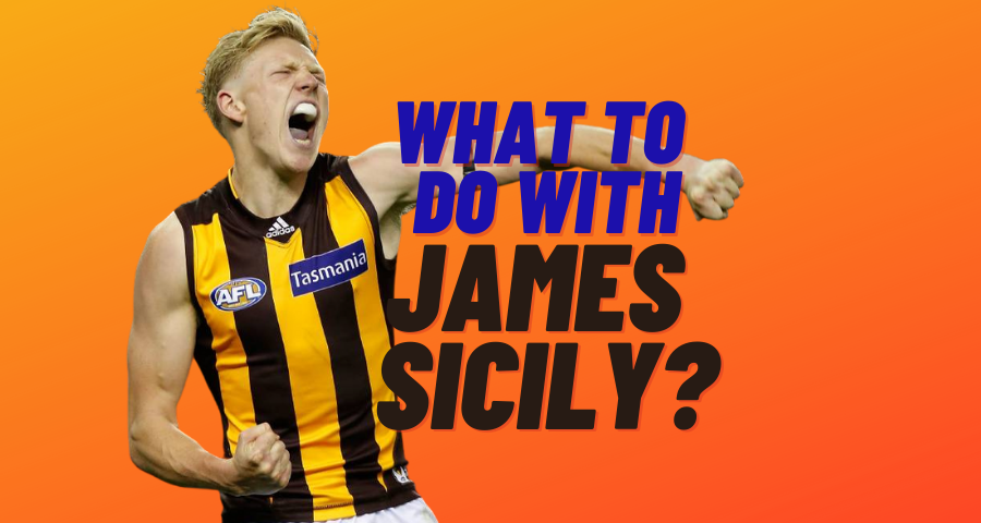 What To Do With James Sicily?