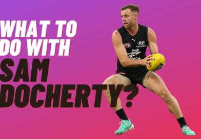 What Should I Do With Sam Docherty?