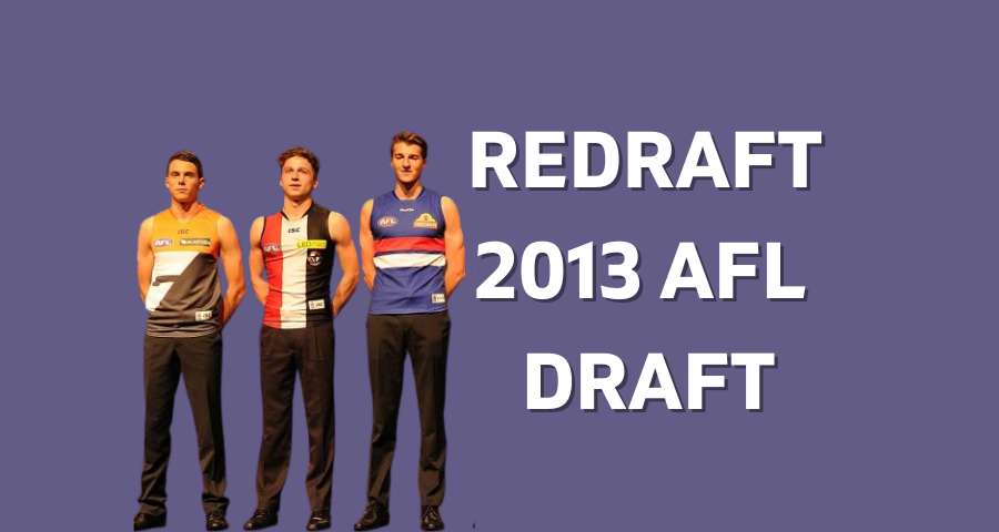 Redrafting the 2013 AFL Draft