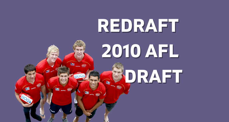 Redrafting the 2010 AFL Draft