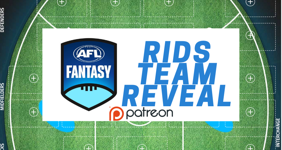 Patreon Exclusive | Rids AFLFantasy Team Reveal