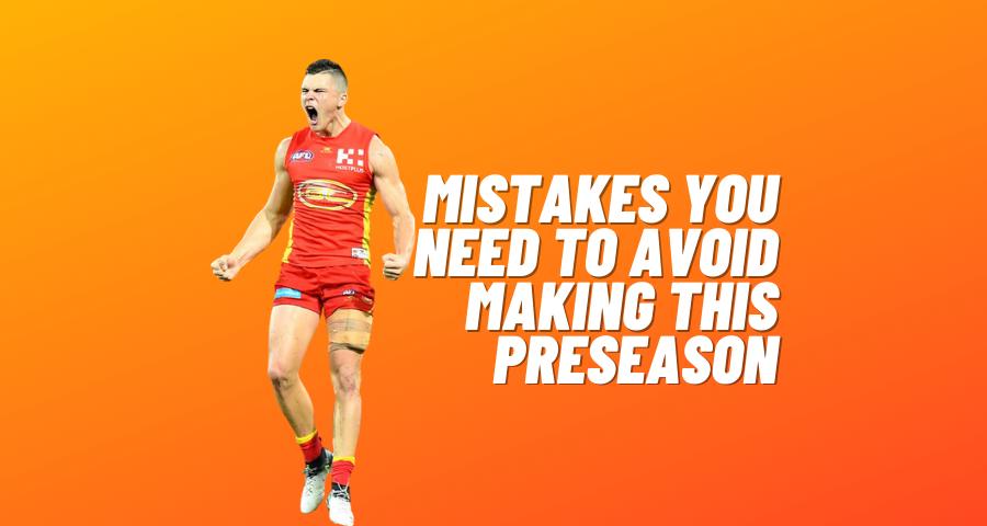Mistakes You Need to Avoid Making this Preseason