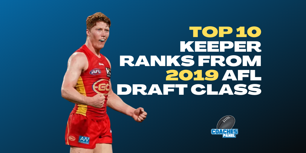 Patreon Only | Top 10 Keeper Ranks from 2019 AFL draft class