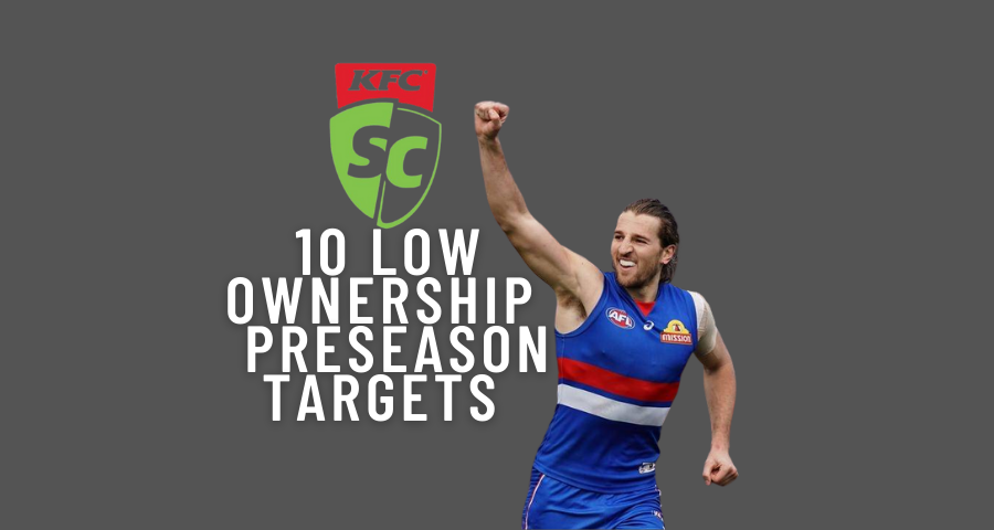 10 Low Ownership SuperCoach Preseason Targets