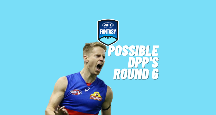 AFLFantasy | Possible DPP Additions | Round 6