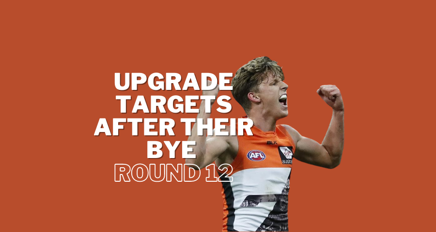Upgrade Targets After Their Bye | Round 12