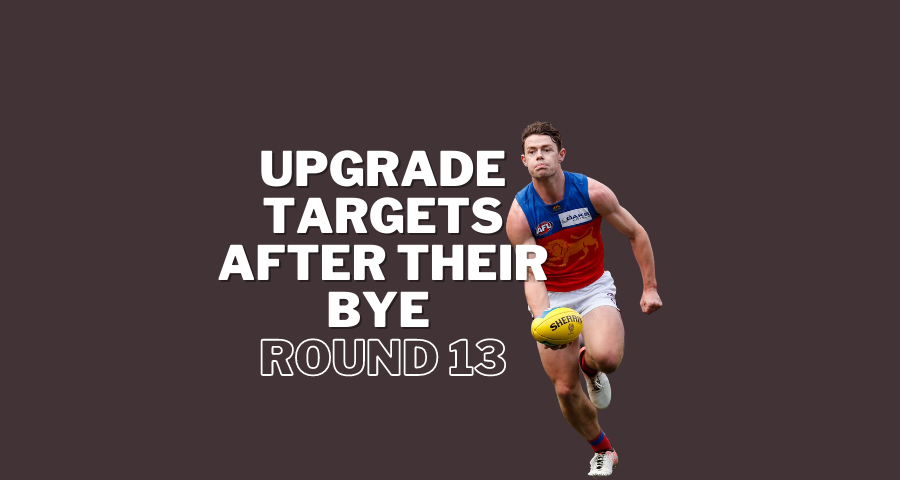 Upgrade Targets After Their Bye | Round 13