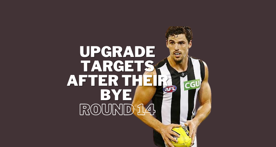 Upgrade Targets After Their Bye | Round 14