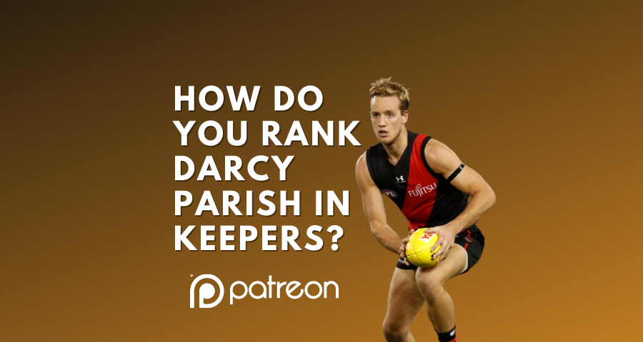 How do you rank Darcy Parish in a keeper?