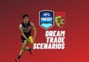 AFLFantasy & SuperCoach Dream Trade Scenarios